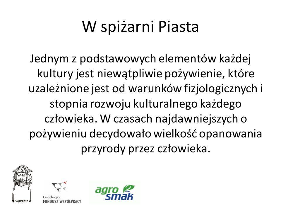 W spiżarni Piasta Czynna jest Miodosytnia, gdzie można do woli degustować różne rodzaje miodów, a potem zdecydować się na zakup.