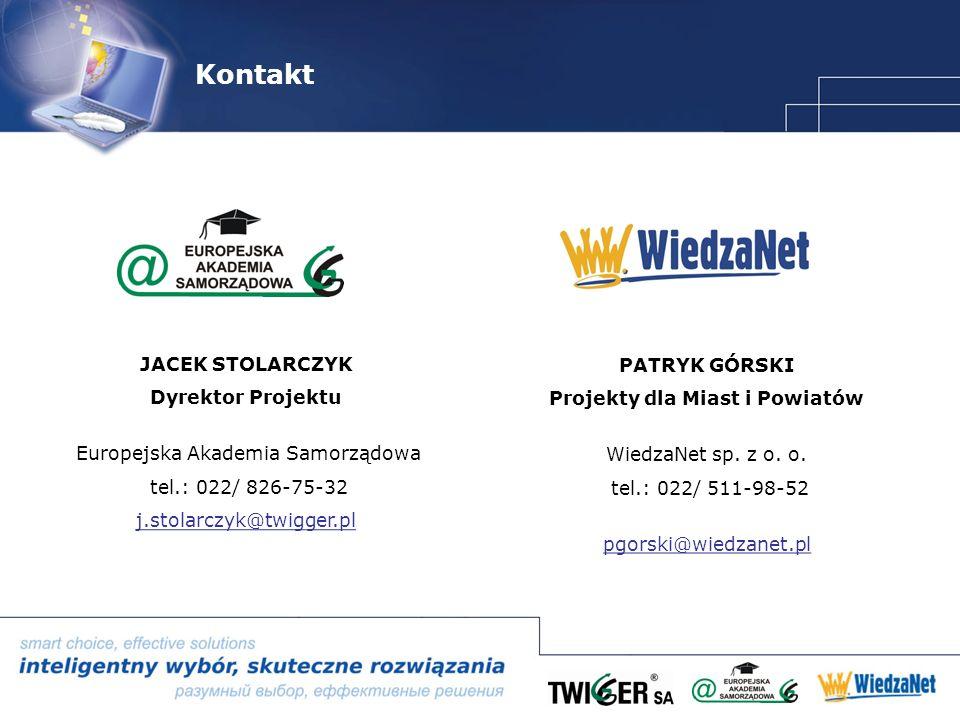 Kontakt JACEK STOLARCZYK Dyrektor Projektu Europejska Akademia Samorządowa tel.: 022/ 826-75-32 j.stolarczyk@twigger.pl PATRYK GÓRSKI Projekty dla Miast i Powiatów WiedzaNet sp.
