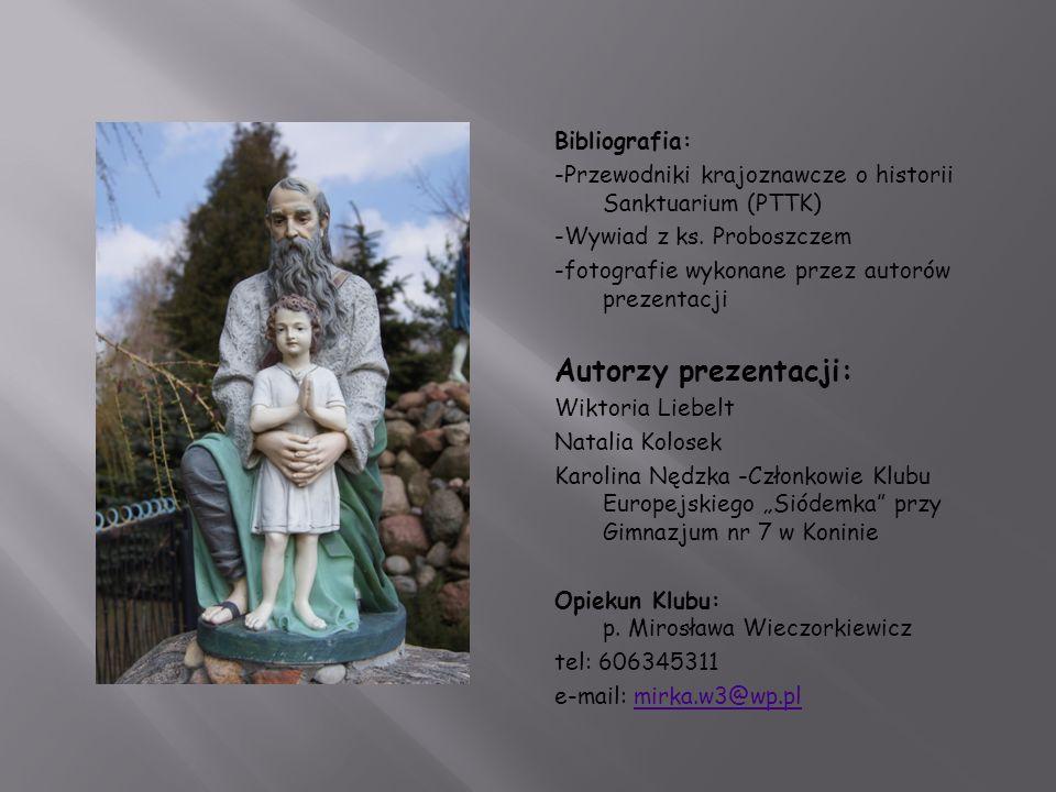 Bibliografia: -Przewodniki krajoznawcze o historii Sanktuarium (PTTK) -Wywiad z ks. Proboszczem -fotografie wykonane przez autorów prezentacji Autorzy