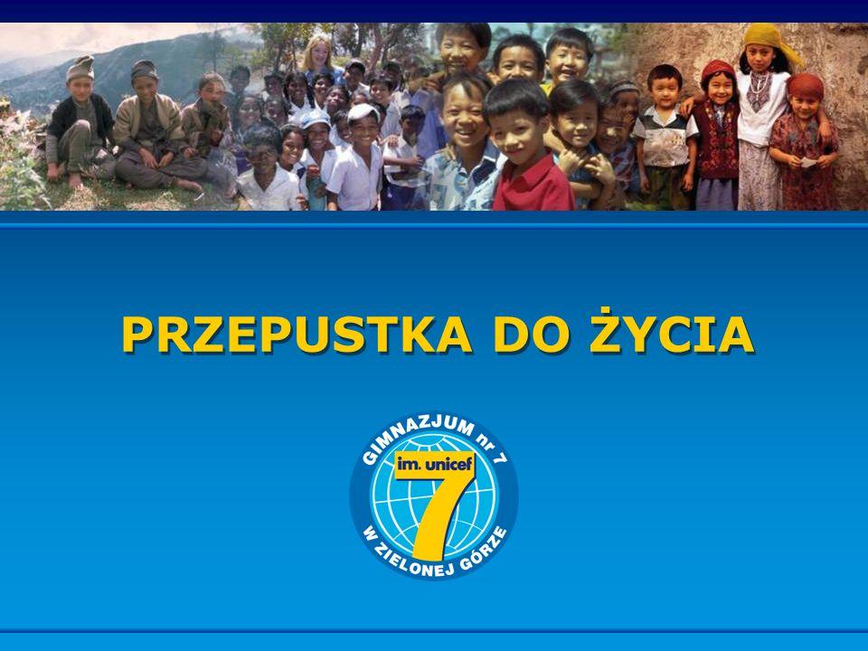 Gimnazjum nr 7 im.UNICEF w Zielonej Górze My, uczniowie Gimnazjum nr 7 im.