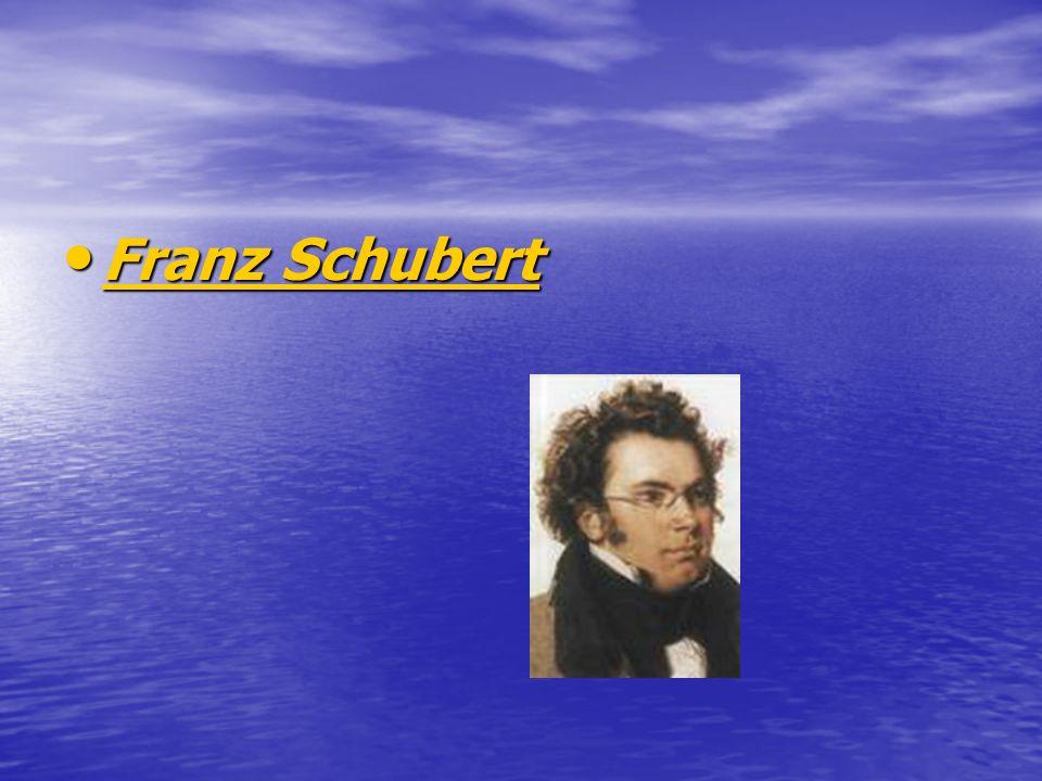 Franz Schubert Franz Schubert Franz Schubert Franz Schubert