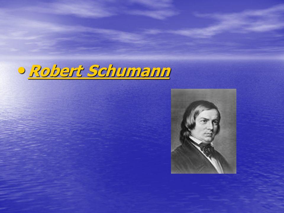 Robert Schumann Robert Schumann Robert Schumann Robert Schumann