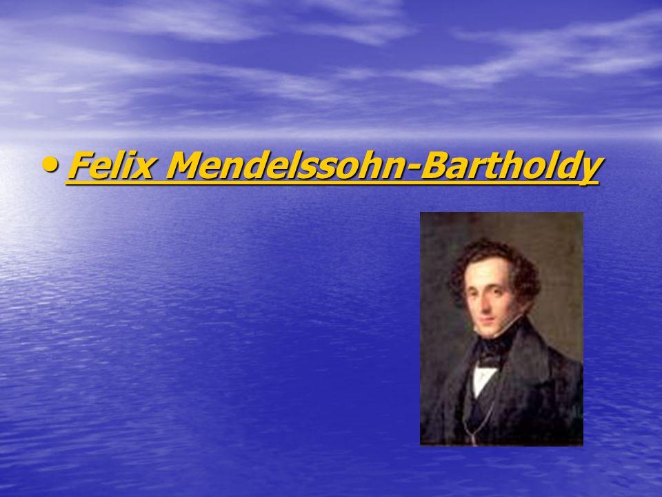 Felix Mendelssohn-Bartholdy Felix Mendelssohn-Bartholdy Felix Mendelssohn-Bartholdy Felix Mendelssohn-Bartholdy