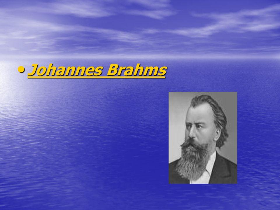 Johannes Brahms Johannes Brahms Johannes Brahms Johannes Brahms