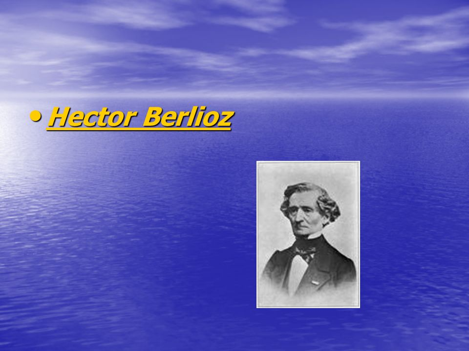 Hector Berlioz Hector Berlioz Hector Berlioz Hector Berlioz