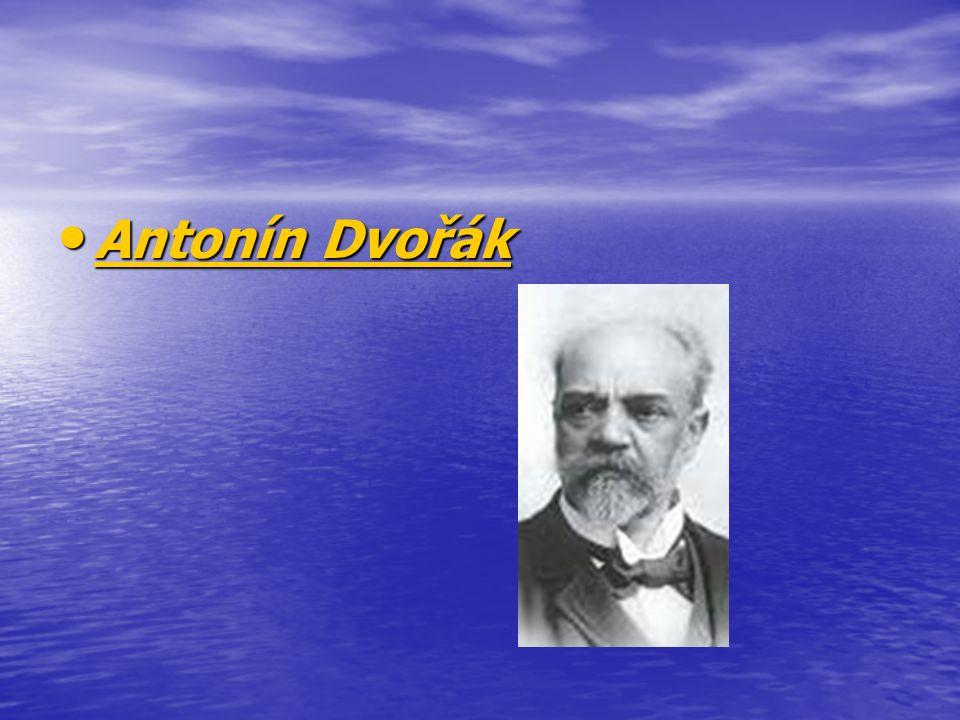 Antonín Dvořák Antonín Dvořák Antonín Dvořák Antonín Dvořák