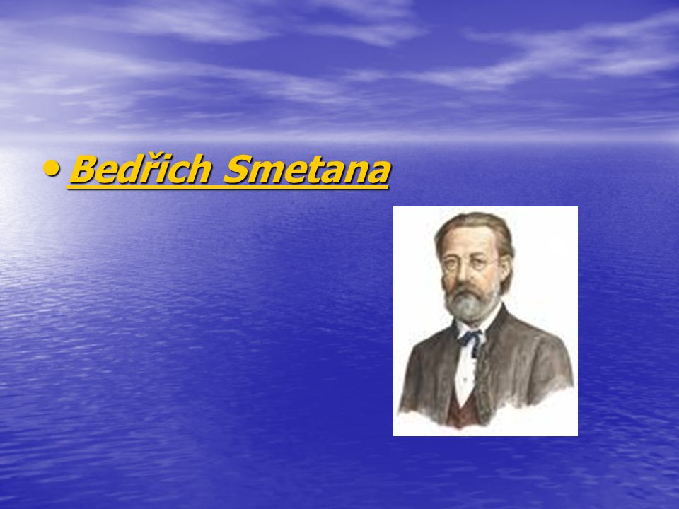 Bedřich Smetana Bedřich Smetana Bedřich Smetana Bedřich Smetana