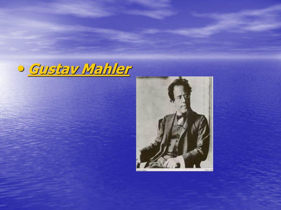 Gustav Mahler Gustav Mahler Gustav Mahler Gustav Mahler