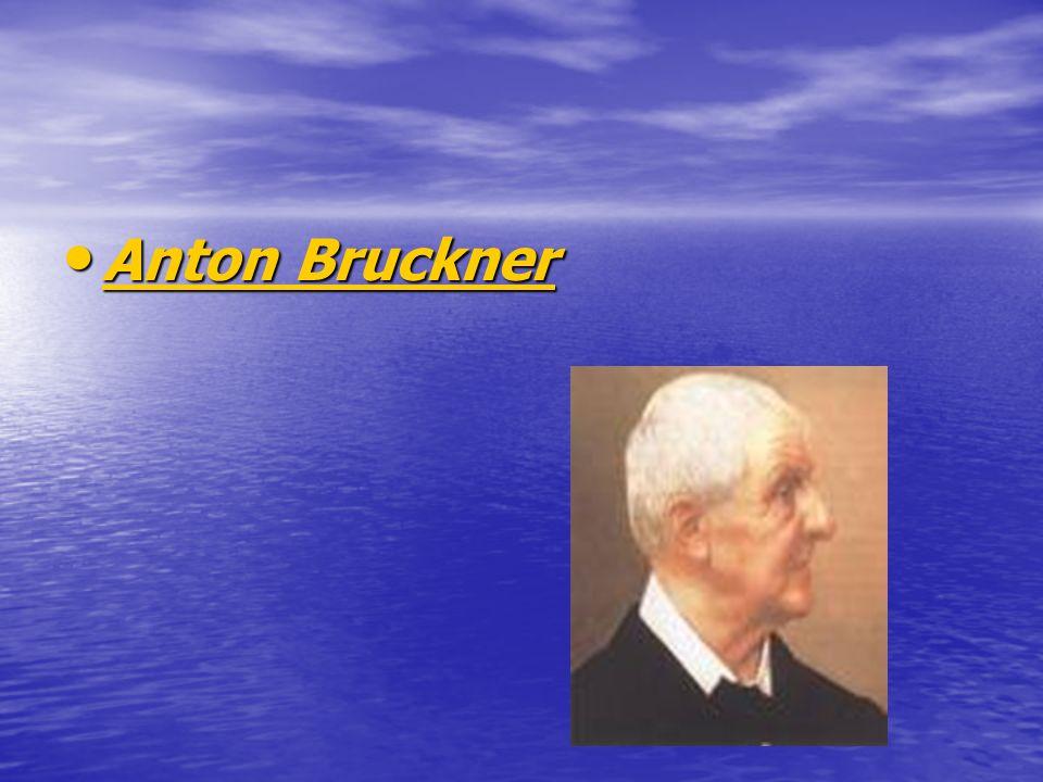 Anton Bruckner Anton Bruckner Anton Bruckner Anton Bruckner