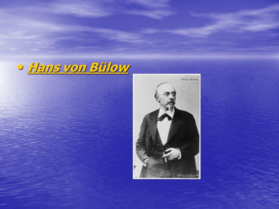 Hans von Bülow Hans von Bülow Hans von Bülow Hans von Bülow