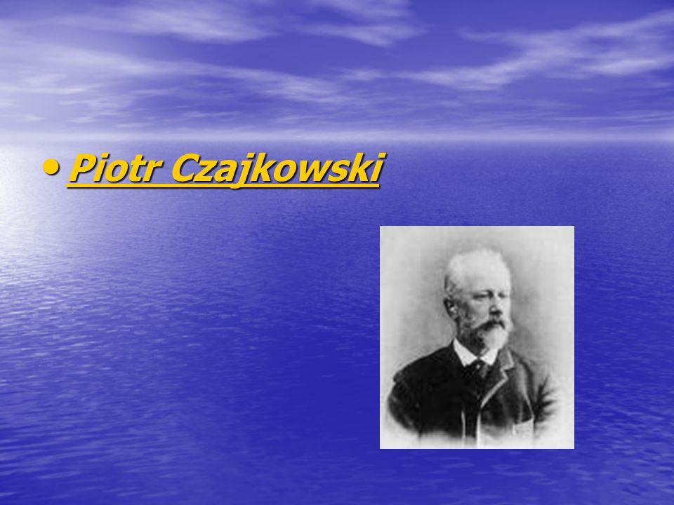 Piotr Czajkowski Piotr Czajkowski Piotr Czajkowski Piotr Czajkowski