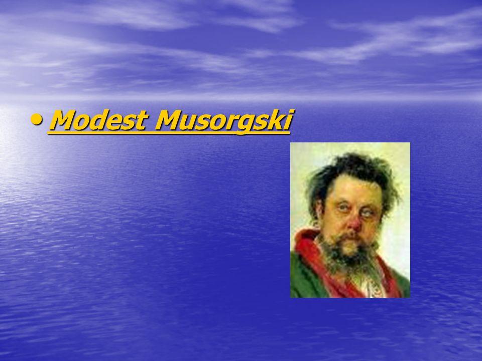 Modest Musorgski Modest Musorgski Modest Musorgski Modest Musorgski