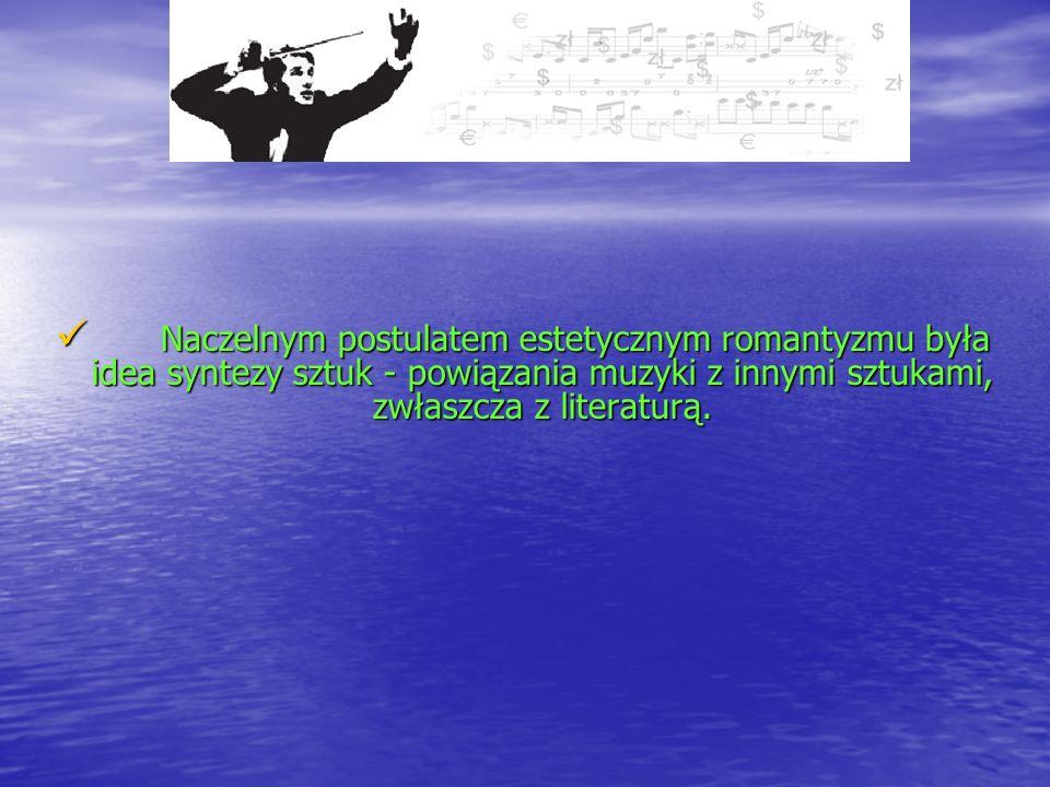 Wyrazem tego stała się: Wyrazem tego stała się: –pierwszoplanowa rola liryki wokalnej – wykorzystywanie pieśni jako tematu w muzyce instrumentalnej – rozwój miniatury instrumentalnej, opartej często na wzorcach pieśniowych.