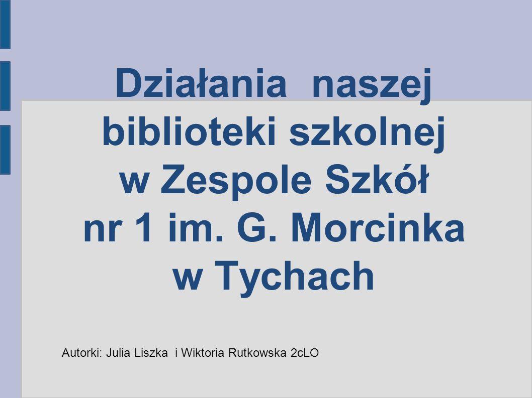 Działania naszej biblioteki szkolnej w Zespole Szkół nr 1 im.