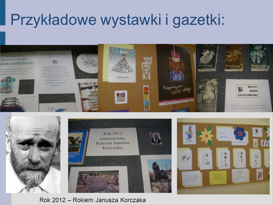 Rok 2012 – Rokiem Janusza Korczaka Przykładowe wystawki i gazetki: