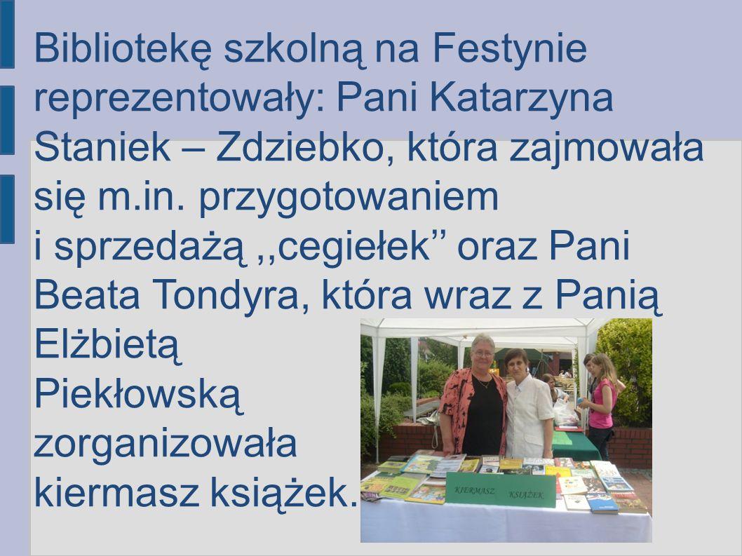 Bibliotekę szkolną na Festynie reprezentowały: Pani Katarzyna Staniek – Zdziebko, która zajmowała się m.in.