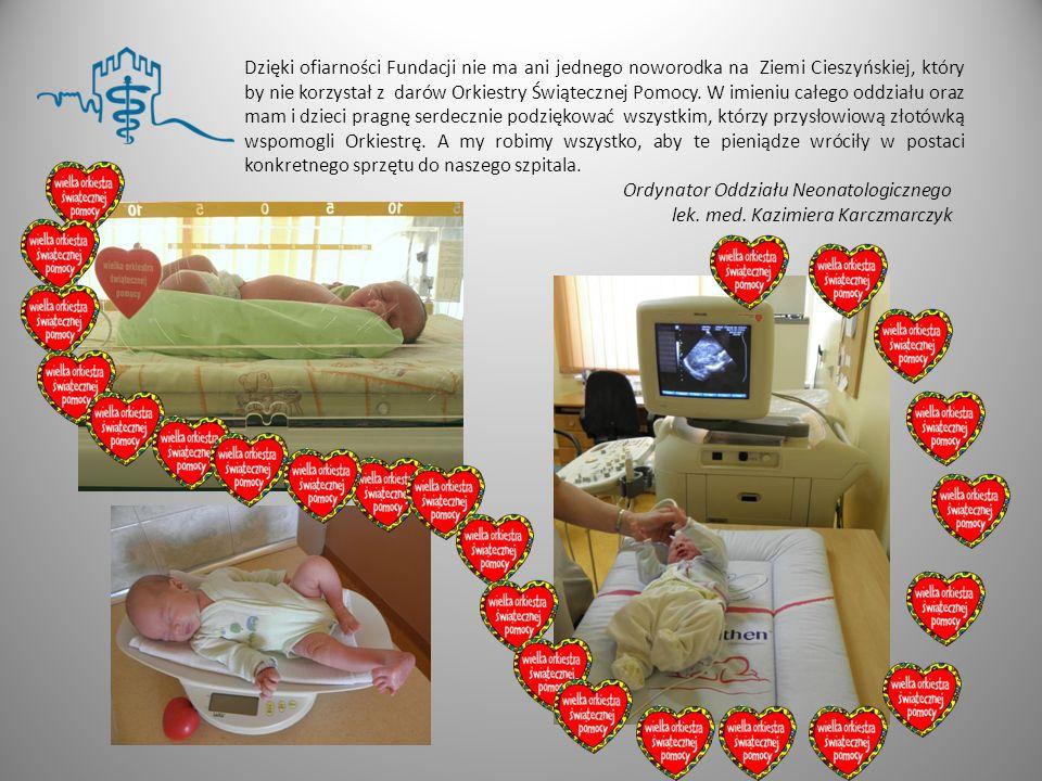 Dzięki ofiarności Fundacji nie ma ani jednego noworodka na Ziemi Cieszyńskiej, który by nie korzystał z darów Orkiestry Świątecznej Pomocy. W imieniu