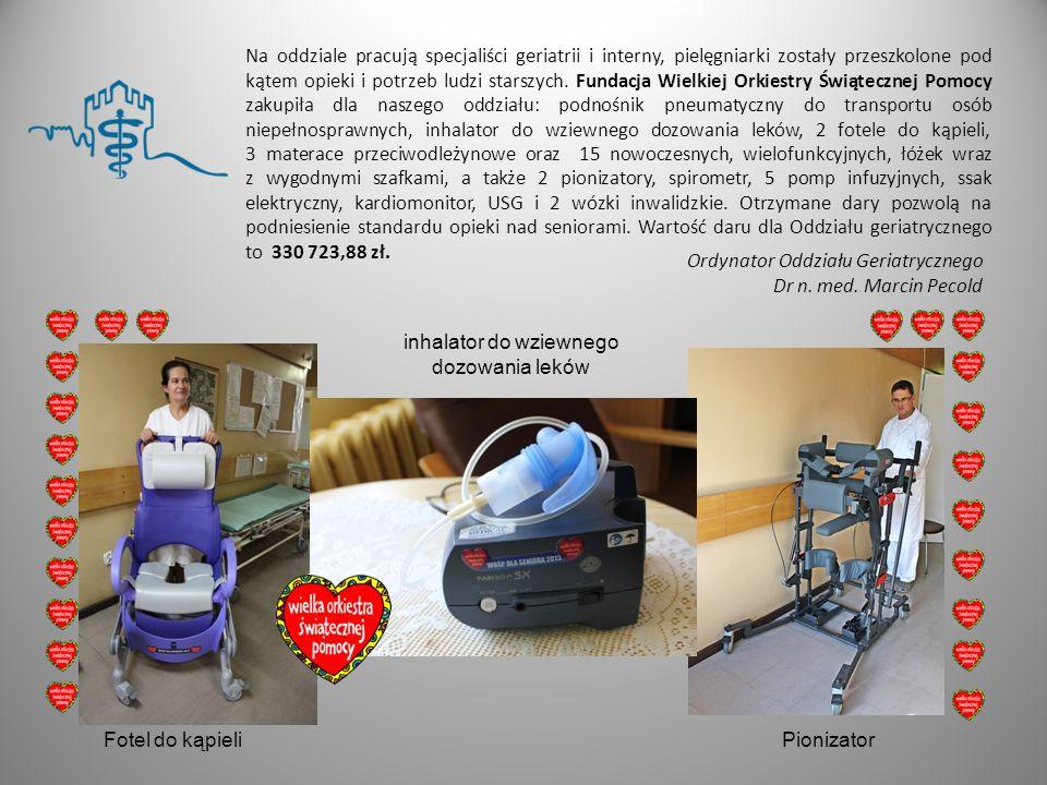 Oddział Geriatryczny - dary od WOŚP 2013 Pompy infuzyjne Spirometr Nowoczesny aparat usg, spirometr z komputerową spirometrią Podnośnik pneumatyczny