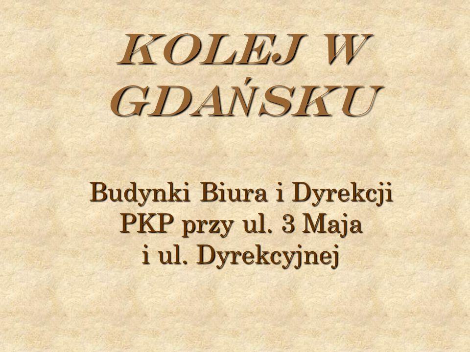 KOLEJ W GDA Ń SKU Budynki Biura i Dyrekcji PKP przy ul. 3 Maja i ul. Dyrekcyjnej