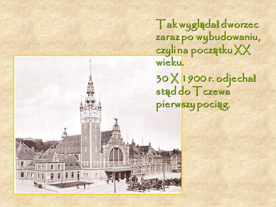 Tak wygl ą da ł dworzec zaraz po wybudowaniu, czyli na pocz ą tku XX wieku.