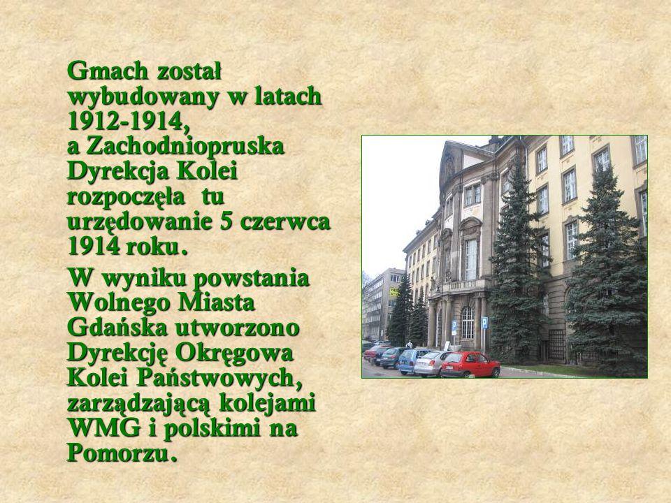 Gmach zosta ł wybudowany w latach 1912-1914, a Zachodniopruska Dyrekcja Kolei rozpocz ęł a tu urz ę dowanie 5 czerwca 1914 roku.