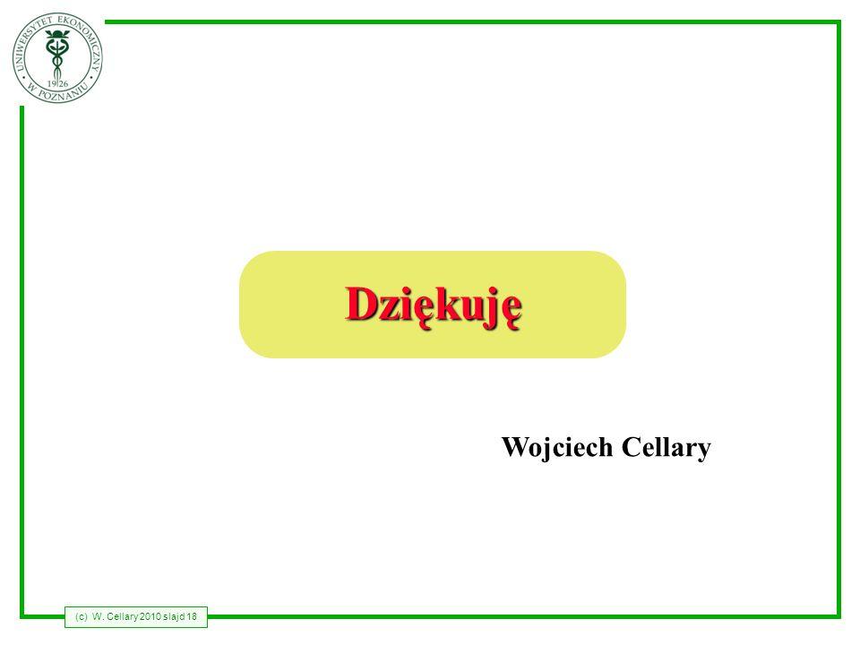 (c) W. Cellary 2010 slajd 18 Dziękuję Wojciech Cellary