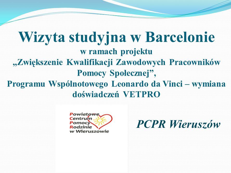 Wizyta studyjna w Barcelonie w ramach projektu Zwiększenie Kwalifikacji Zawodowych Pracowników Pomocy Społecznej, Programu Wspólnotowego Leonardo da V
