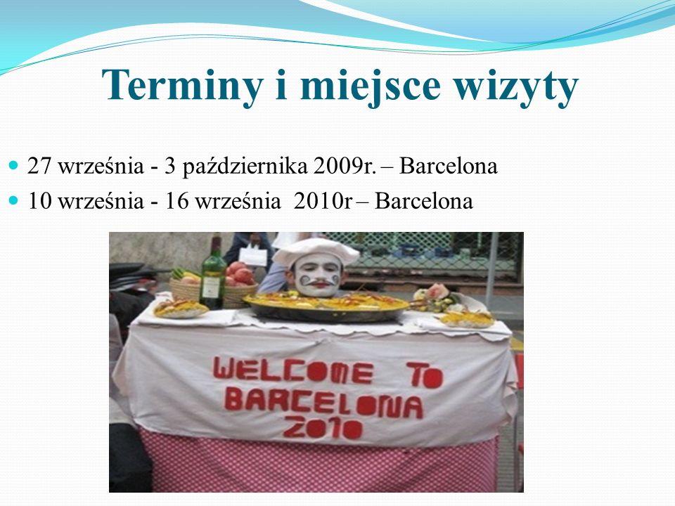 Terminy i miejsce wizyty 27 września - 3 października 2009r. – Barcelona 10 września - 16 września 2010r – Barcelona