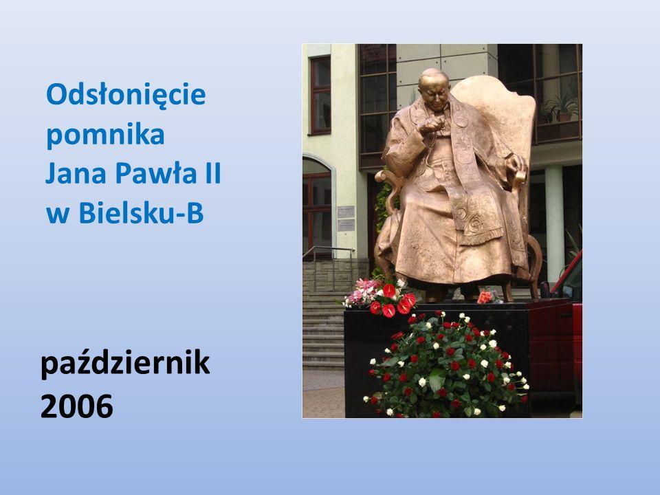 Odsłonięcie pomnika Jana Pawła II w Bielsku-B październik 2006