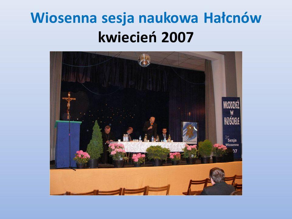 Wiosenna sesja naukowa Hałcnów kwiecień 2007