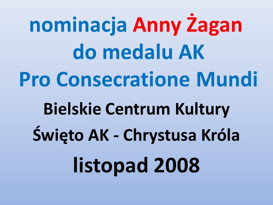 nominacja Anny Żagan do medalu AK Pro Consecratione Mundi Bielskie Centrum Kultury Święto AK - Chrystusa Króla listopad 2008
