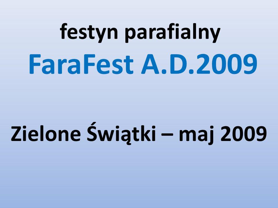 festyn parafialny FaraFest A.D.2009 Zielone Świątki – maj 2009