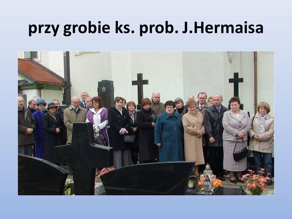 przy grobie ks. prob. J.Hermaisa