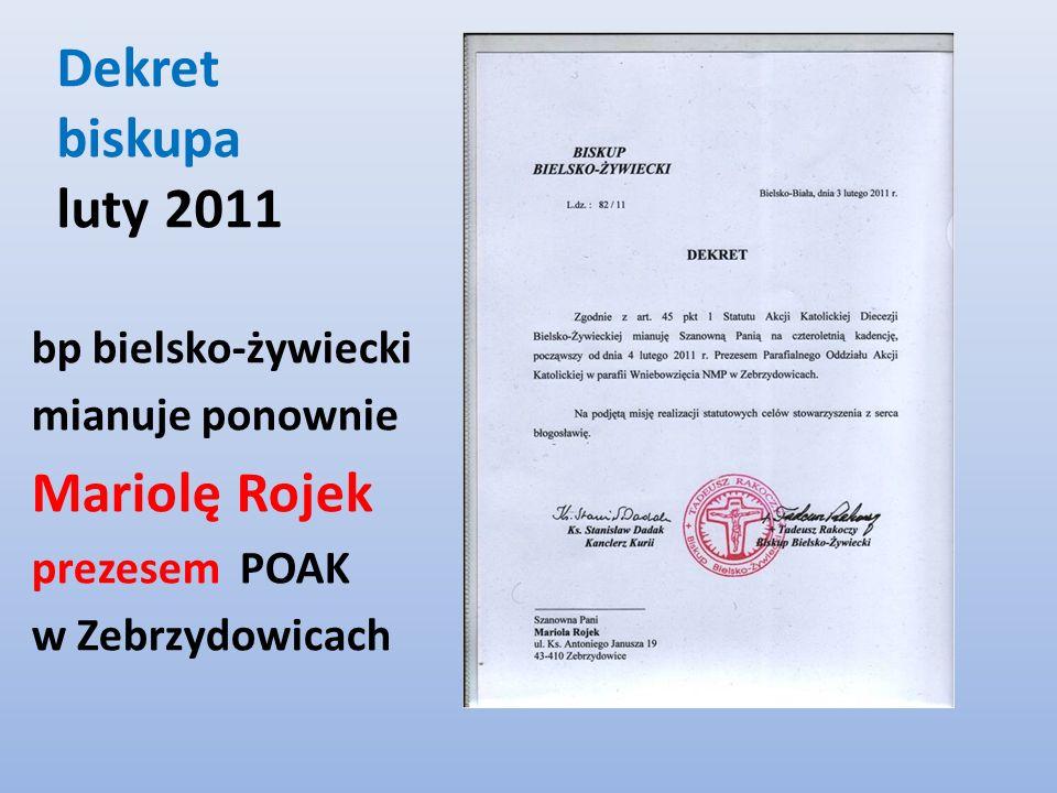 Dekret biskupa luty 2011 bp bielsko-żywiecki mianuje ponownie Mariolę Rojek prezesem POAK w Zebrzydowicach