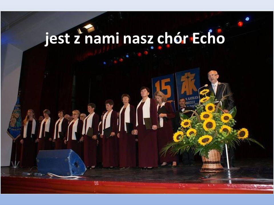 jest z nami nasz chór Echo