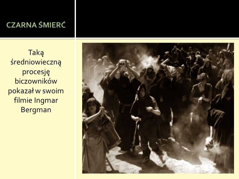 CZARNA ŚMIERĆ Taką średniowieczną procesję biczowników pokazał w swoim filmie Ingmar Bergman