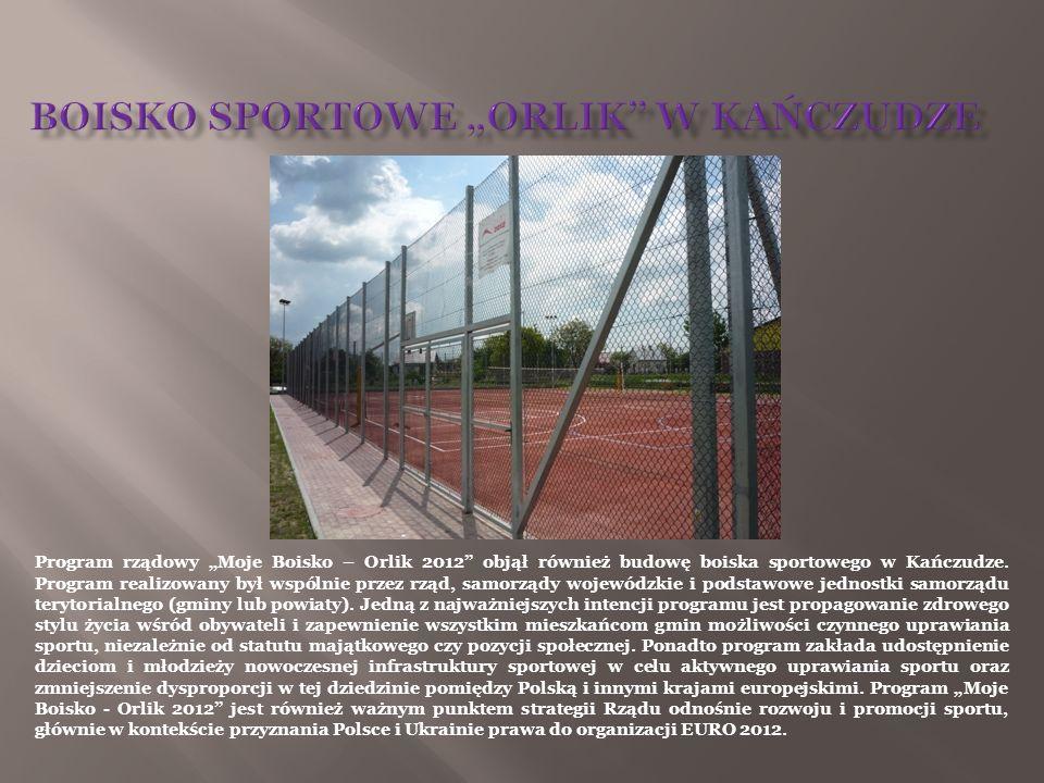 Program rządowy Moje Boisko – Orlik 2012 objął również budowę boiska sportowego w Kańczudze. Program realizowany był wspólnie przez rząd, samorządy wo