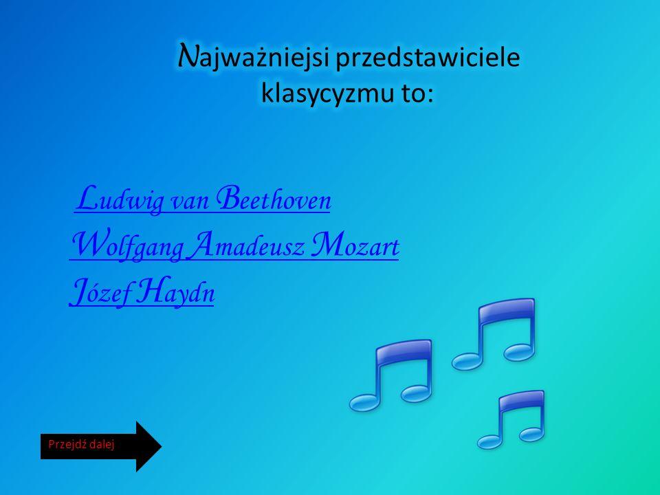 Najpopularniejsze formy klasyczne to: rondo wariacje allegro sonatowe Emocje wyrażane przez muzykę były stonowane. Komponowano opery, muzykę instrumen