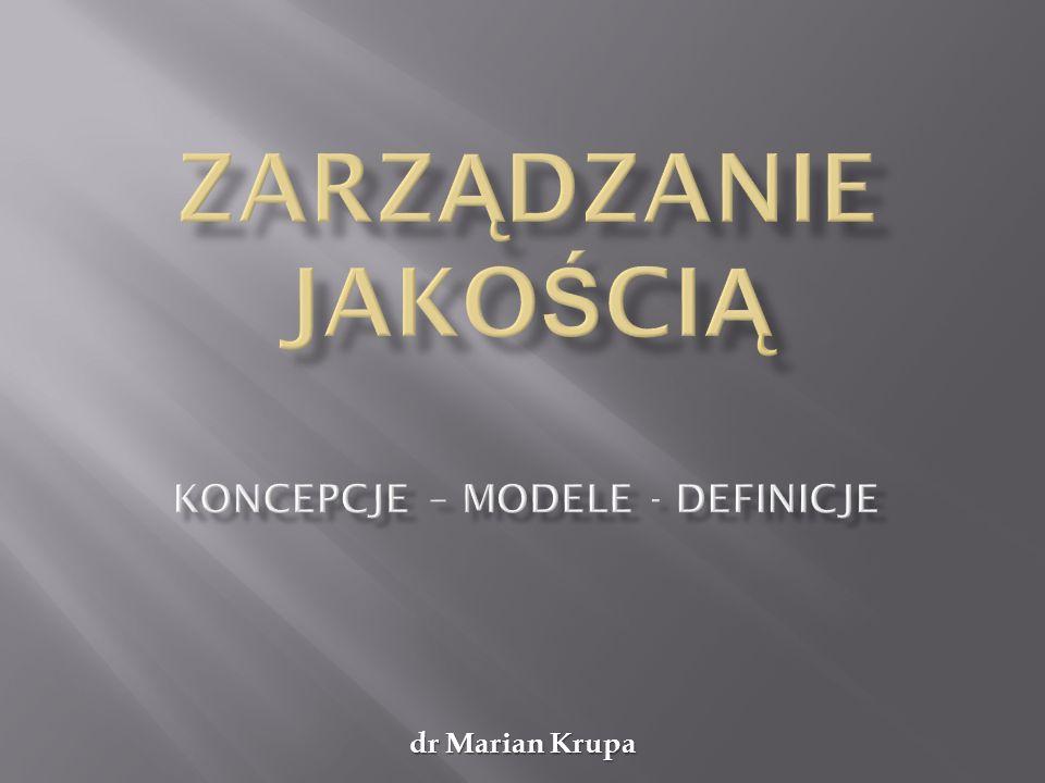 dr Marian Krupa Jakość nic nie kosztuje.