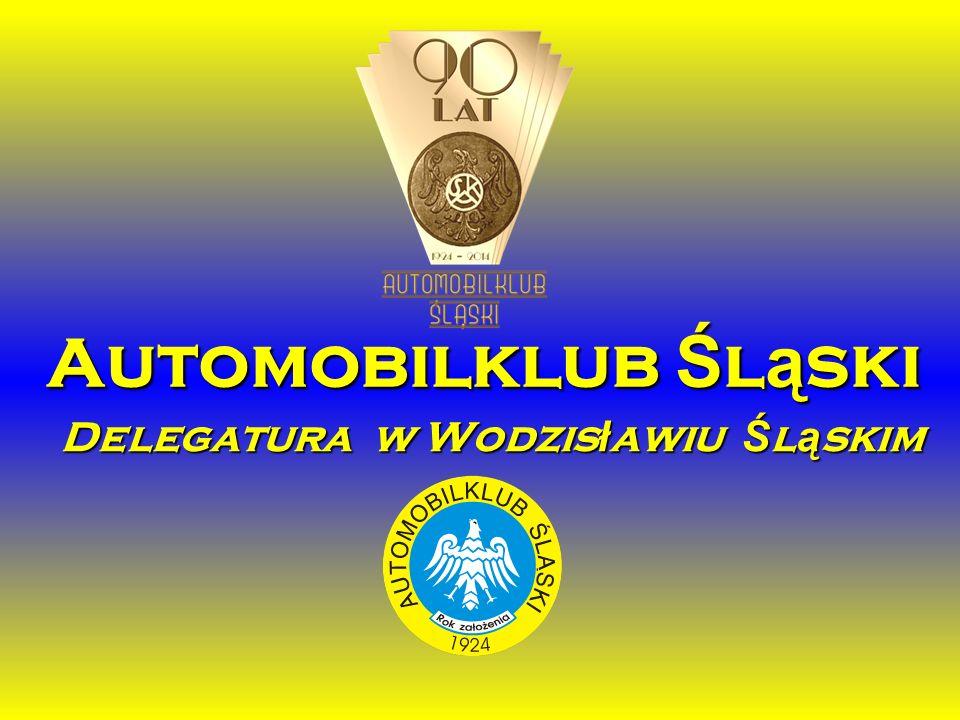 Automobilklub Ś l ą ski Delegatura w Wodzis ł awiu Ś l ą skim