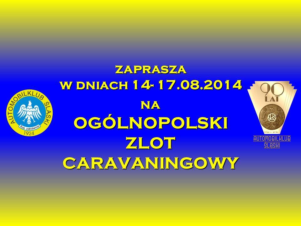 zaprasza w dniach 14- 17.08.2014 na OGÓLNOPOLSKI ZLOT CARAVANINGOWY