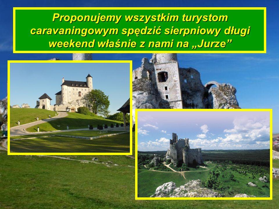 Proponujemy wszystkim turystom caravaningowym spędzić sierpniowy długi weekend właśnie z nami na Jurze