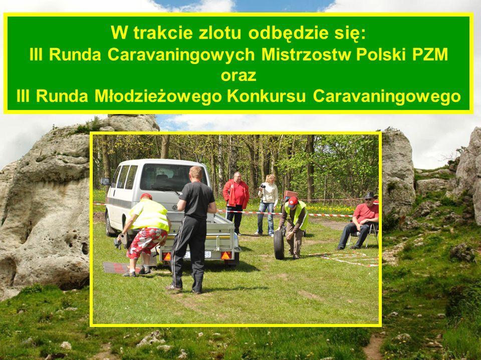 W trakcie zlotu odbędzie się: III Runda Caravaningowych Mistrzostw Polski PZM oraz III Runda Młodzieżowego Konkursu Caravaningowego