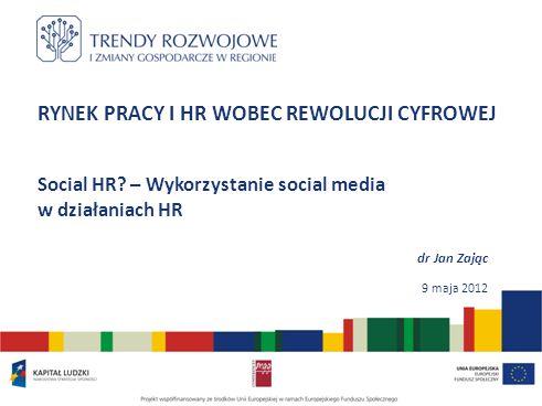 RYNEK PRACY I HR WOBEC REWOLUCJI CYFROWEJ Social HR.