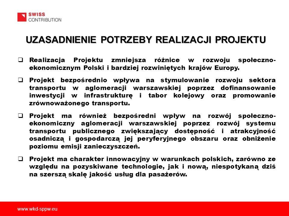 www.wkd-sppw.eu UZASADNIENIE POTRZEBY REALIZACJI PROJEKTU Realizacja Projektu zmniejsza różnice w rozwoju społeczno- ekonomicznym Polski i bardziej rozwiniętych krajów Europy.