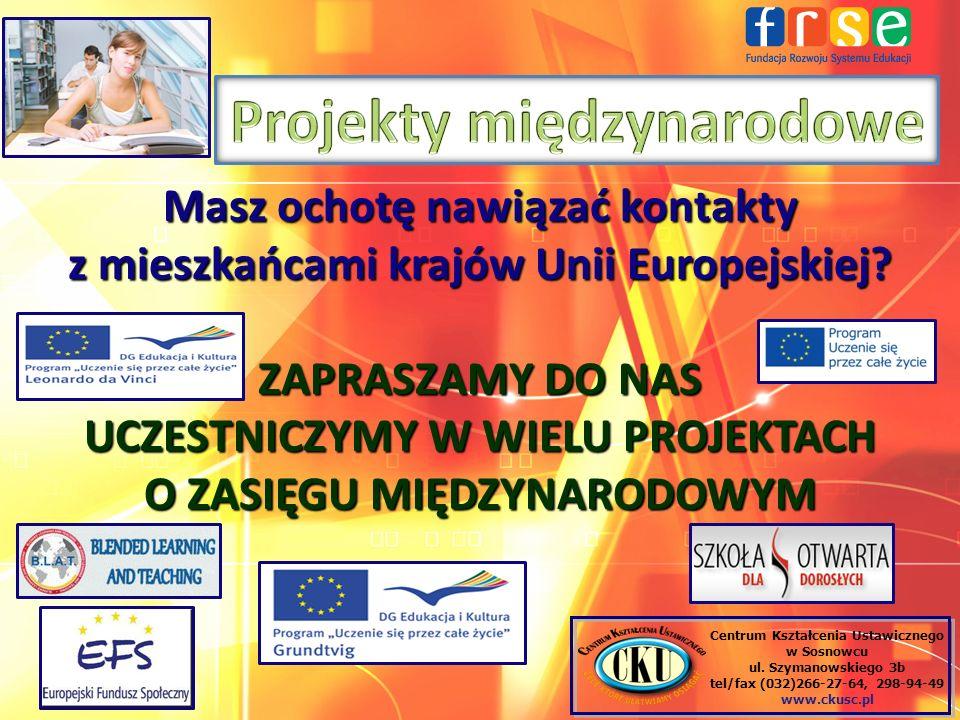 Masz ochotę nawiązać kontakty z mieszkańcami krajów Unii Europejskiej? ZAPRASZAMY DO NAS UCZESTNICZYMY W WIELU PROJEKTACH O ZASIĘGU MIĘDZYNARODOWYM