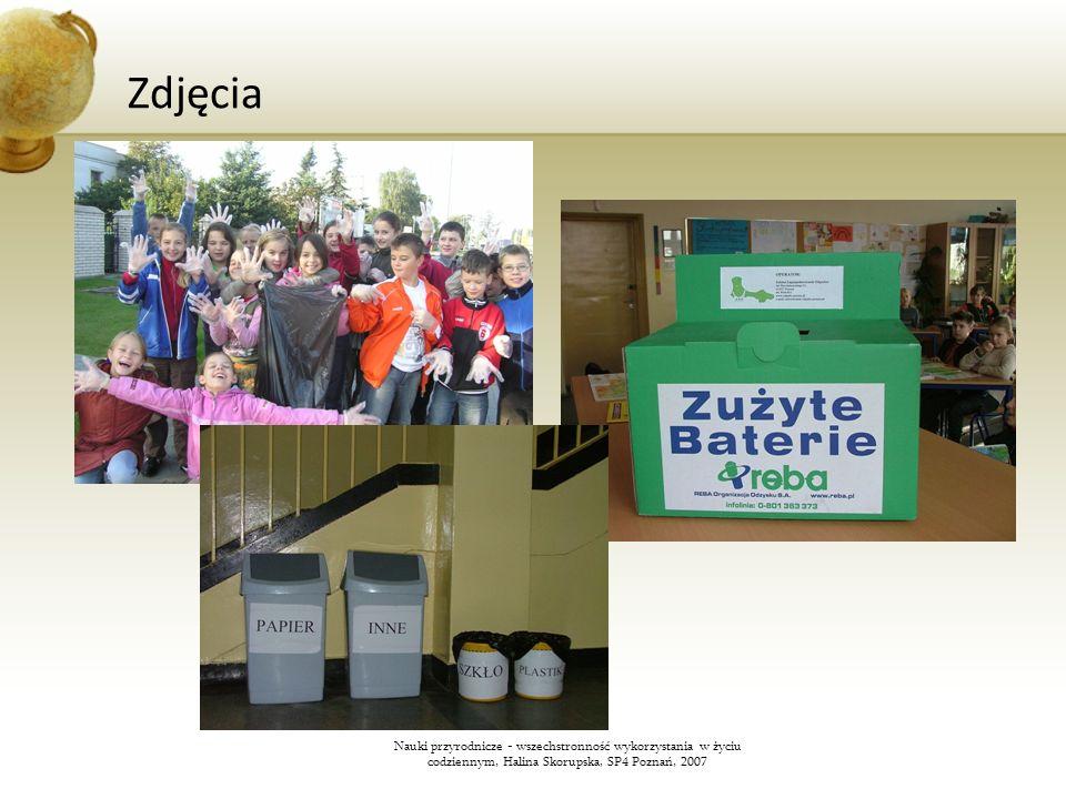 Zdjęcia Nauki przyrodnicze - wszechstronność wykorzystania w życiu codziennym, Halina Skorupska, SP4 Poznań, 2007