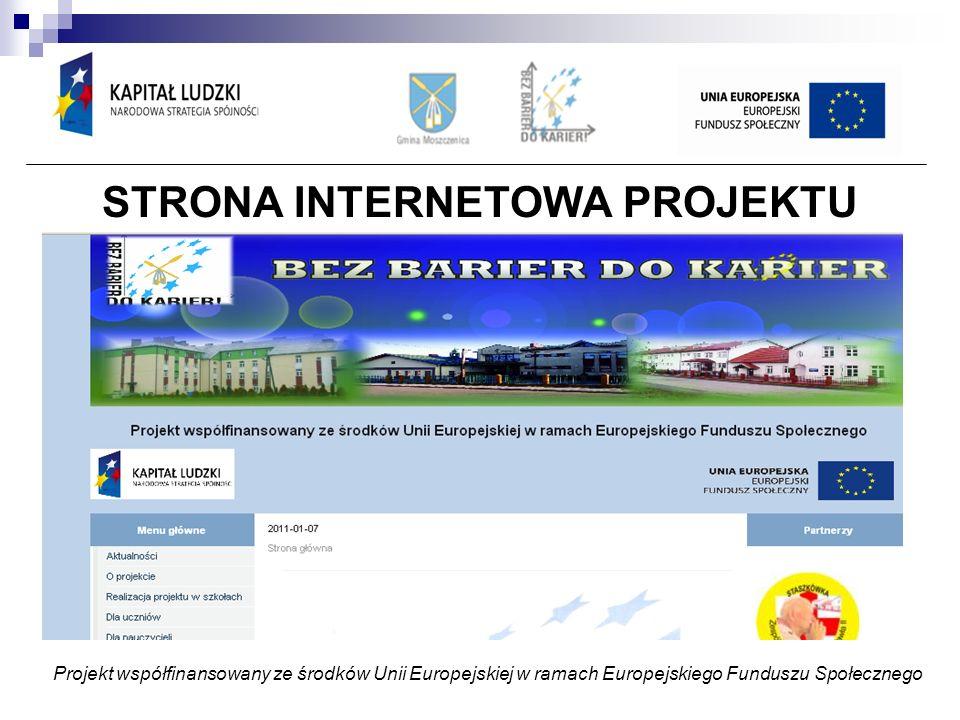 STRONA INTERNETOWA PROJEKTU Projekt współfinansowany ze środków Unii Europejskiej w ramach Europejskiego Funduszu Społecznego