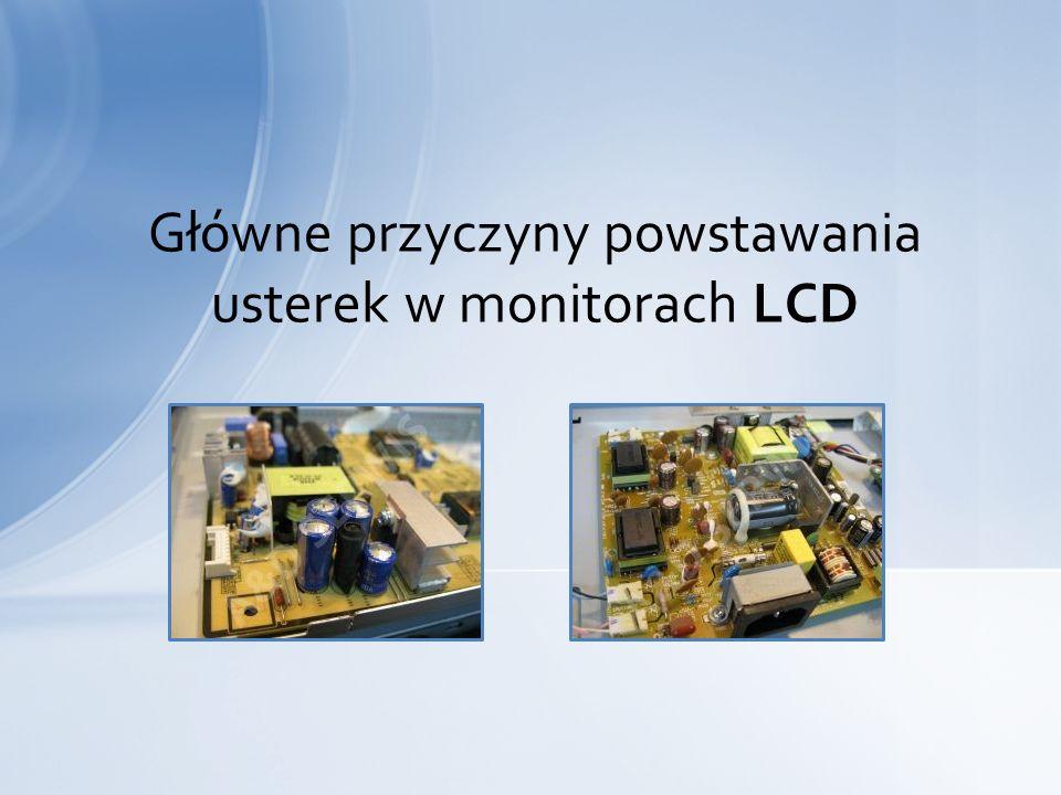 Główne przyczyny powstawania usterek w monitorach LCD