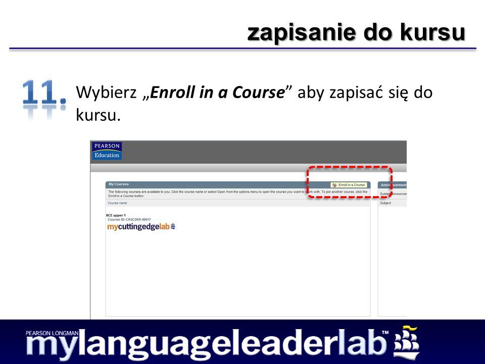 zapisanie do kursu Wybierz Enroll in a Course aby zapisać się do kursu.